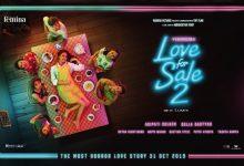 Photo of Love for Sale 2 (2019): Cinta Sebagai Kebutuhan Primer dan Sekunder